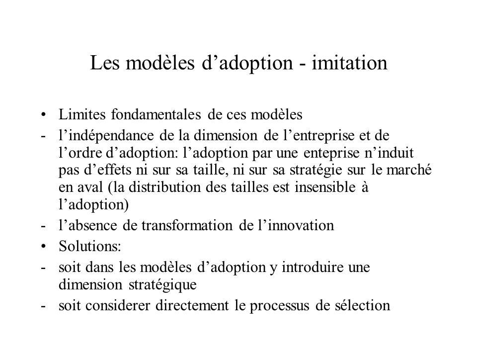 Les modèles dadoption - imitation Limites fondamentales de ces modèles -lindépendance de la dimension de lentreprise et de lordre dadoption: ladoption
