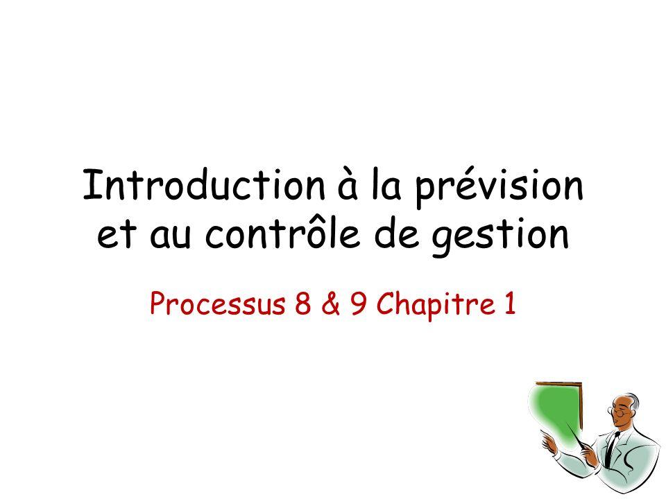 Introduction à la prévision et au contrôle de gestion Processus 8 & 9 Chapitre 1