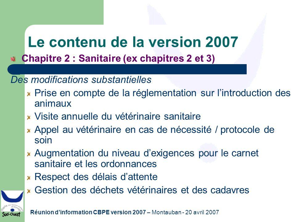 Réunion dinformation CBPE version 2007 – Montauban - 20 avril 2007 Le contenu de la version 2007 Chapitre 2 : Sanitaire (ex chapitres 2 et 3) Des modi