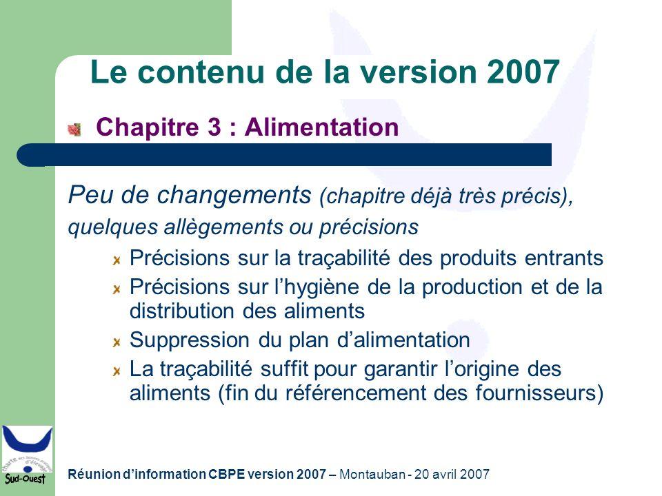 Réunion dinformation CBPE version 2007 – Montauban - 20 avril 2007 Le contenu de la version 2007 Chapitre 3 : Alimentation Peu de changements (chapitr