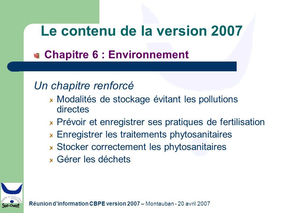 Réunion dinformation CBPE version 2007 – Montauban - 20 avril 2007 Le contenu de la version 2007 Chapitre 6 : Environnement Un chapitre renforcé Modal