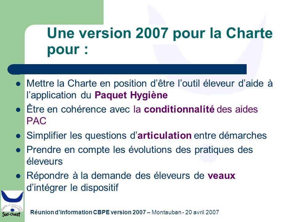 Réunion dinformation CBPE version 2007 – Montauban - 20 avril 2007 Une version 2007 pour la Charte pour : Mettre la Charte en position dêtre loutil él