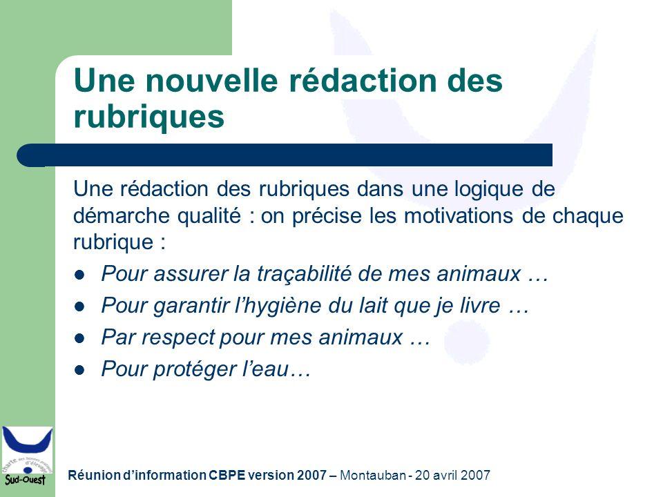 Réunion dinformation CBPE version 2007 – Montauban - 20 avril 2007 Une nouvelle rédaction des rubriques Une rédaction des rubriques dans une logique d