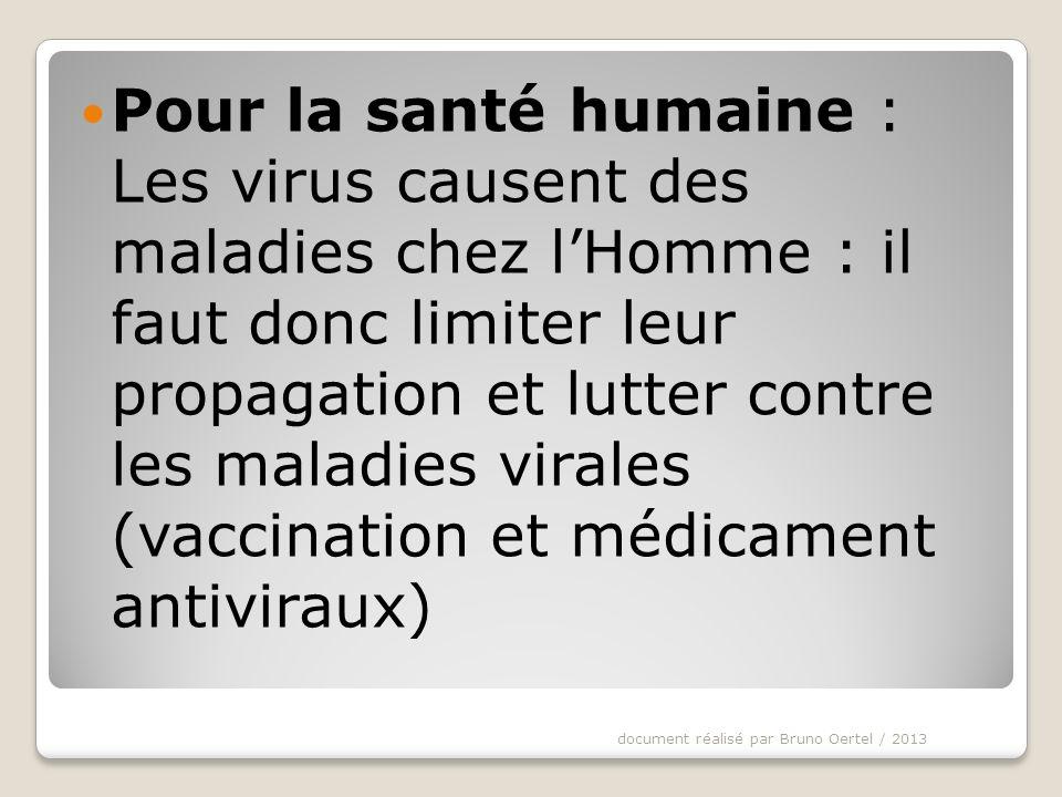 Pour lagriculture et lélevage : les virus infectent aussi les plantes cultivées et les animaux délevages.