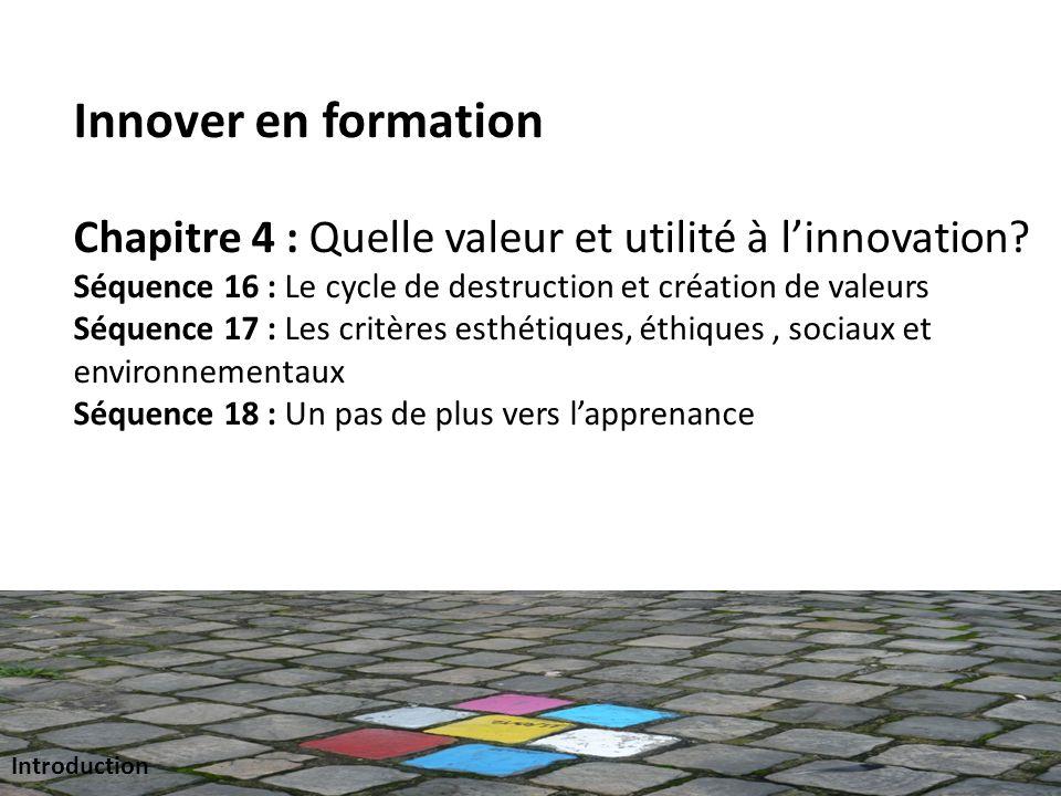 Innover en formation Chapitre 4 : Quelle valeur et utilité à linnovation.