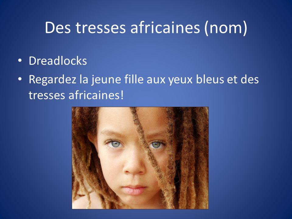 Des tresses africaines (nom) Dreadlocks Regardez la jeune fille aux yeux bleus et des tresses africaines!