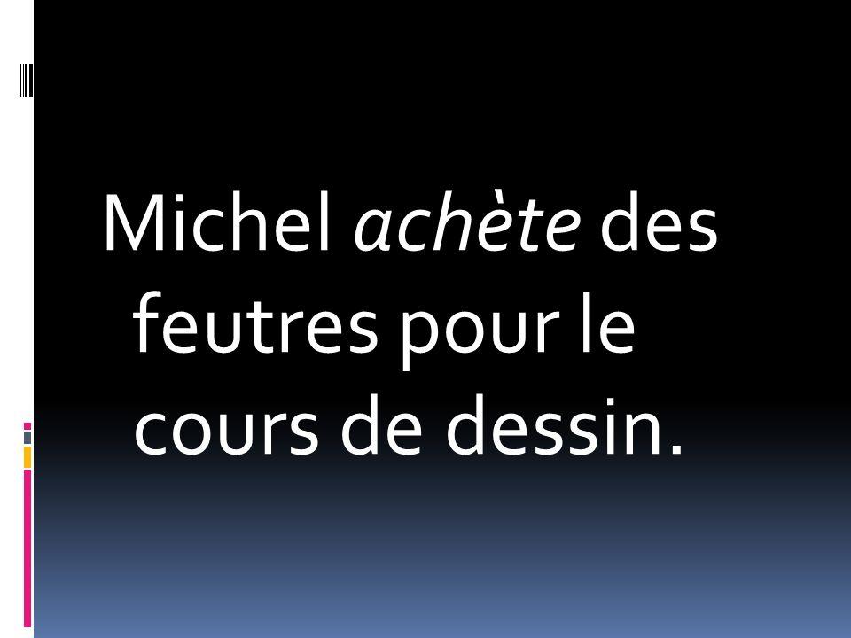 Michel achète des feutres pour le cours de dessin.