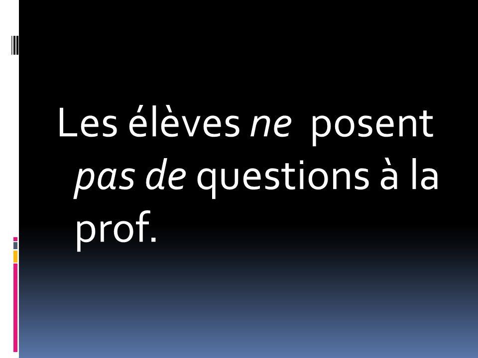 Les élèves ne posent pas de questions à la prof.