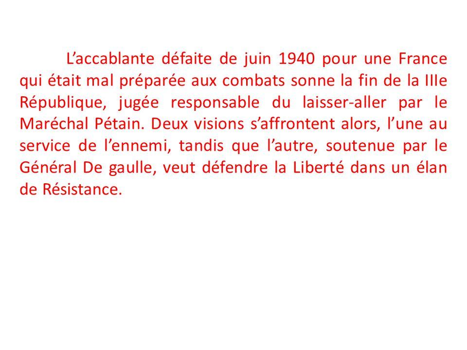 Laccablante défaite de juin 1940 pour une France qui était mal préparée aux combats sonne la fin de la IIIe République, jugée responsable du laisser-a