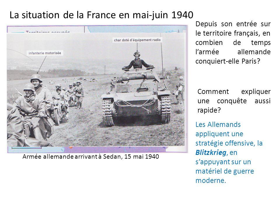 La situation de la France en mai-juin 1940 Armée allemande arrivant à Sedan, 15 mai 1940 Depuis son entrée sur le territoire français, en combien de t