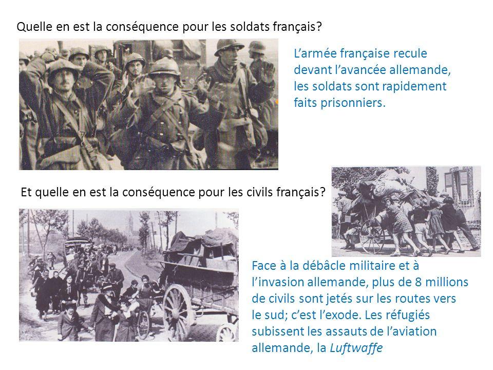 Quelle en est la conséquence pour les soldats français? Et quelle en est la conséquence pour les civils français? Larmée française recule devant lavan