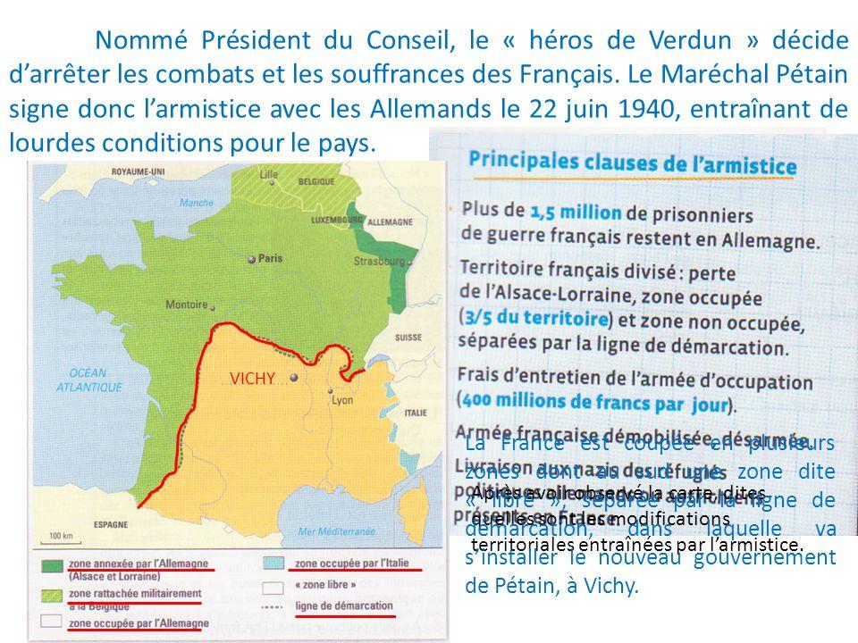Nommé Président du Conseil, le « héros de Verdun » décide darrêter les combats et les souffrances des Français. Le Maréchal Pétain signe donc larmisti
