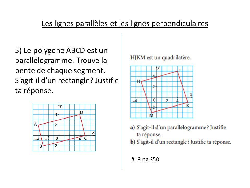 5) Le polygone ABCD est un parallélogramme. Trouve la pente de chaque segment.