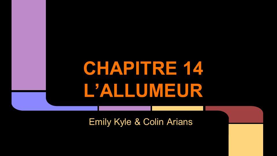 CHAPITRE 14 LALLUMEUR Emily Kyle & Colin Arians