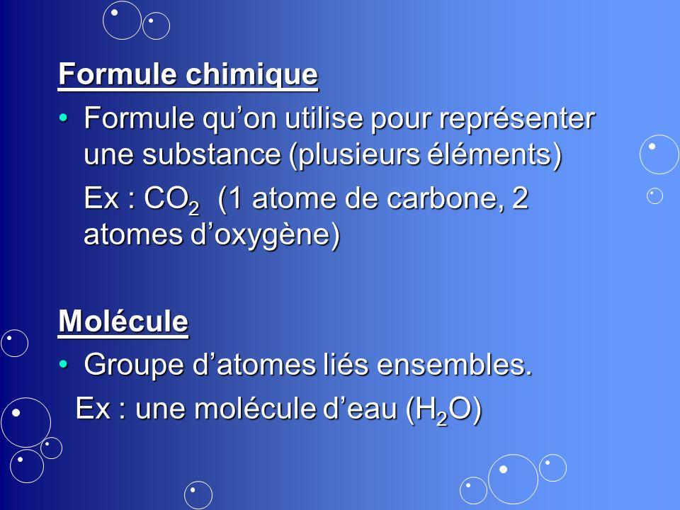 Formule chimique Formule quon utilise pour représenter une substance (plusieurs éléments)Formule quon utilise pour représenter une substance (plusieur