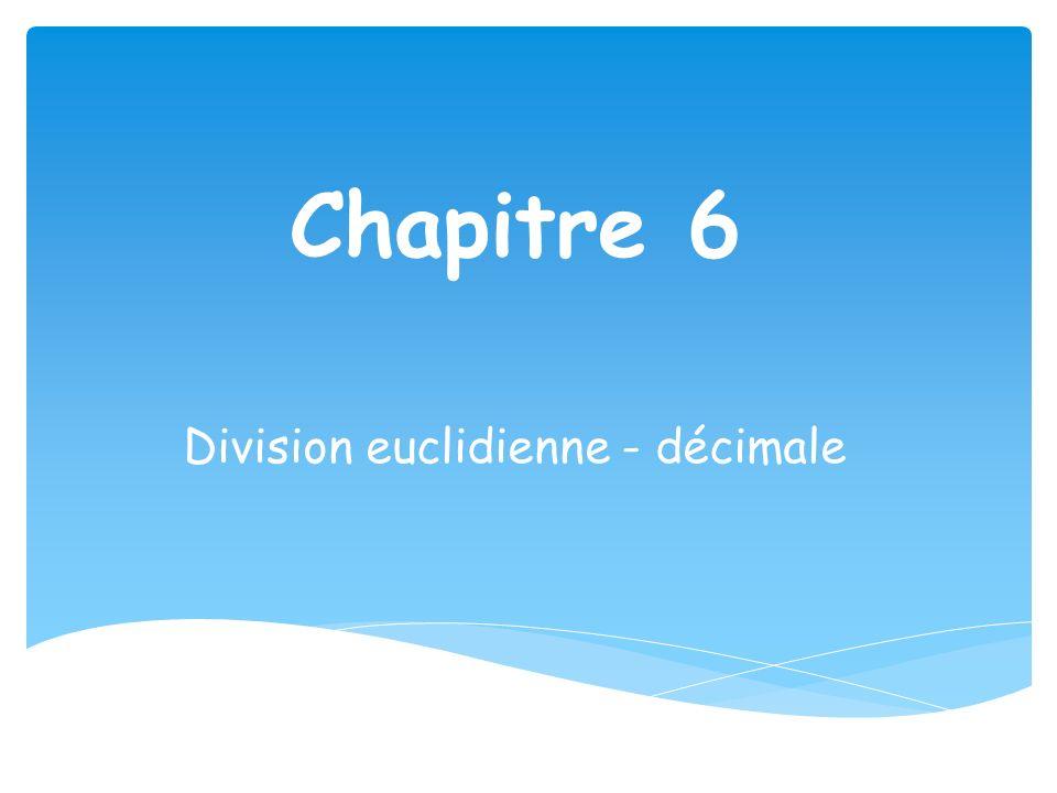 Chapitre 6 Division euclidienne - décimale
