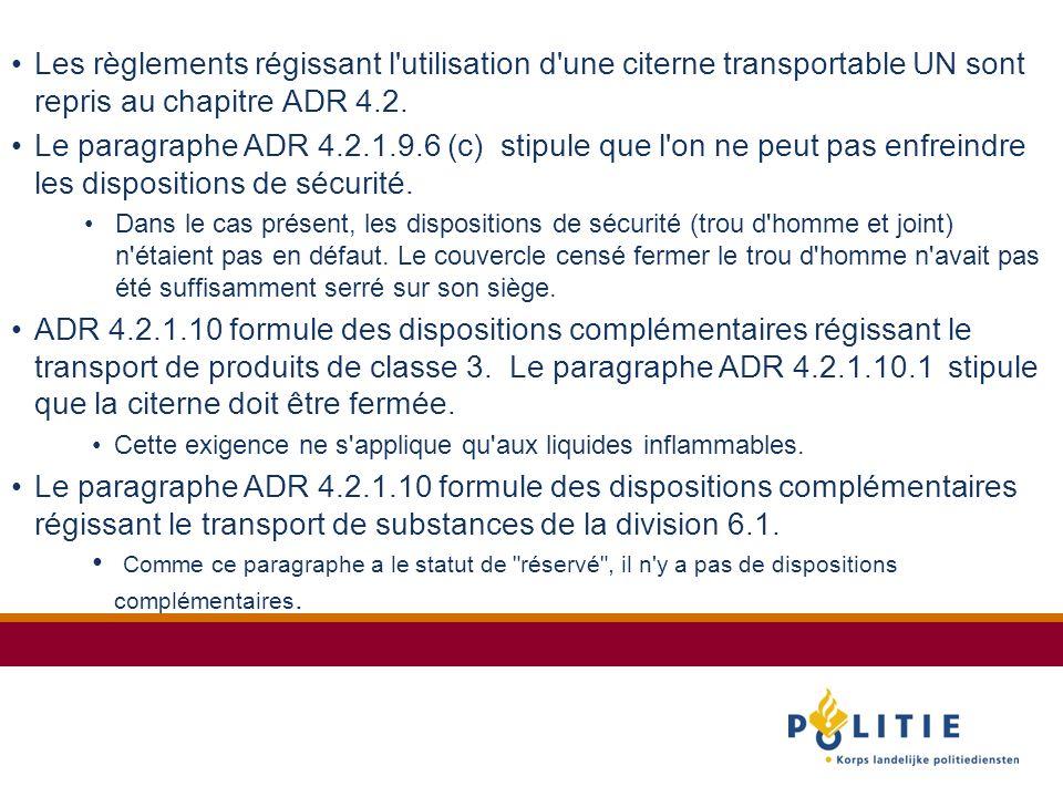 Les règlements régissant l utilisation d une citerne transportable UN sont repris au chapitre ADR 4.2.