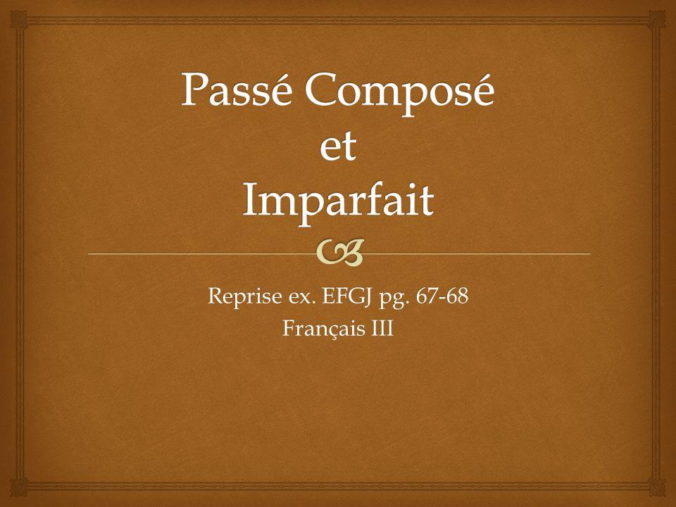 Reprise ex. EFGJ pg. 67-68 Français III