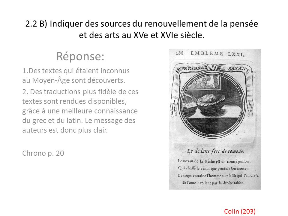 2.2 B) Indiquer des sources du renouvellement de la pensée et des arts au XVe et XVIe siècle. Réponse: 1.Des textes qui étaient inconnus au Moyen-Âge
