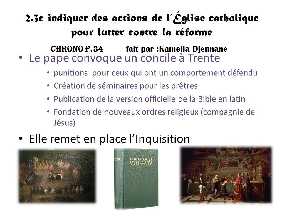 2.3c indiquer des actions de lÉglise catholique pour lutter contre la réforme Le pape convoque un concile à Trente punitions pour ceux qui ont un comp