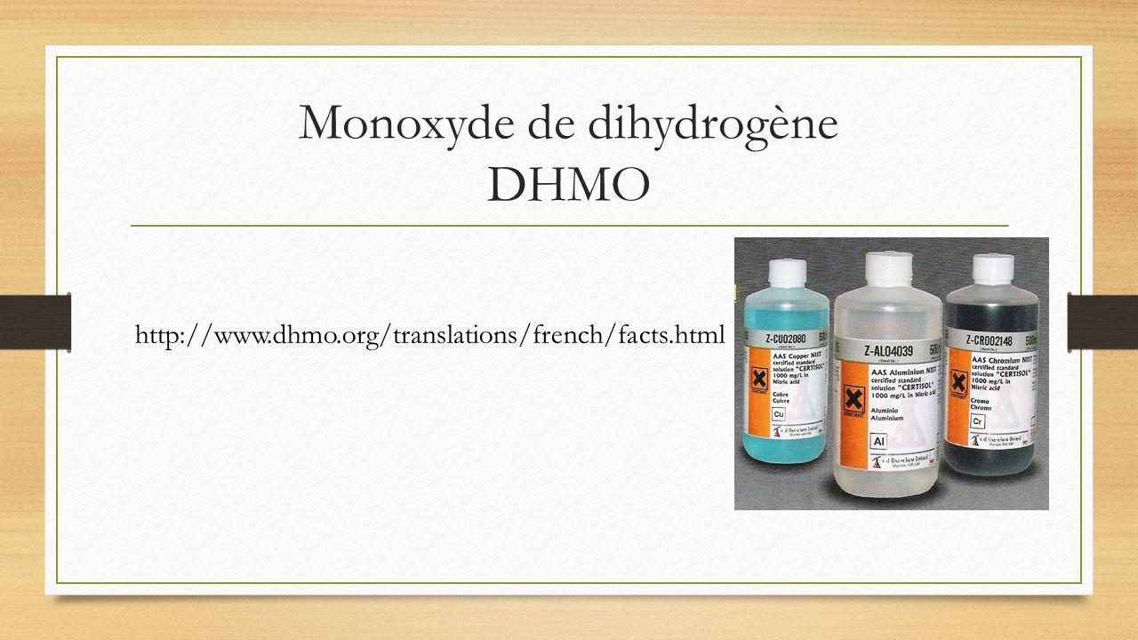 Monoxyde de dihydrogène DHMO http://www.dhmo.org/translations/french/facts.html