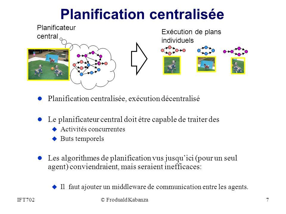 Planification centralisée l Planification centralisée, exécution décentralisé l Le planificateur central doit être capable de traiter des u Activités