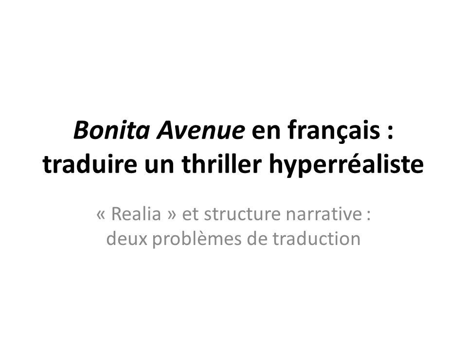 Bonita Avenue en français : traduire un thriller hyperréaliste « Realia » et structure narrative : deux problèmes de traduction