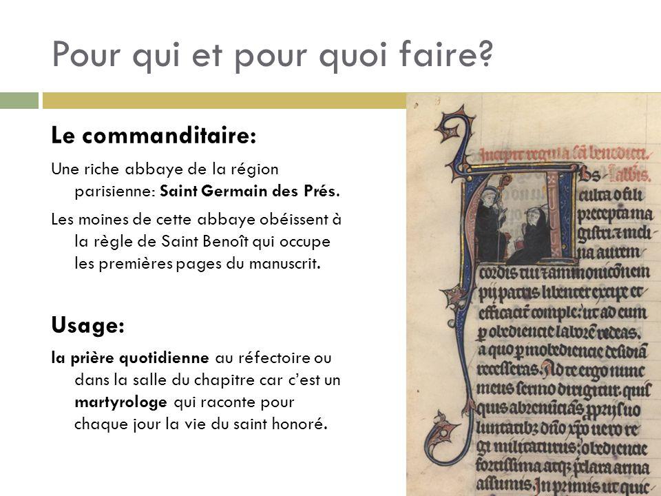 Pour qui et pour quoi faire? Le commanditaire: Une riche abbaye de la région parisienne: Saint Germain des Prés. Les moines de cette abbaye obéissent