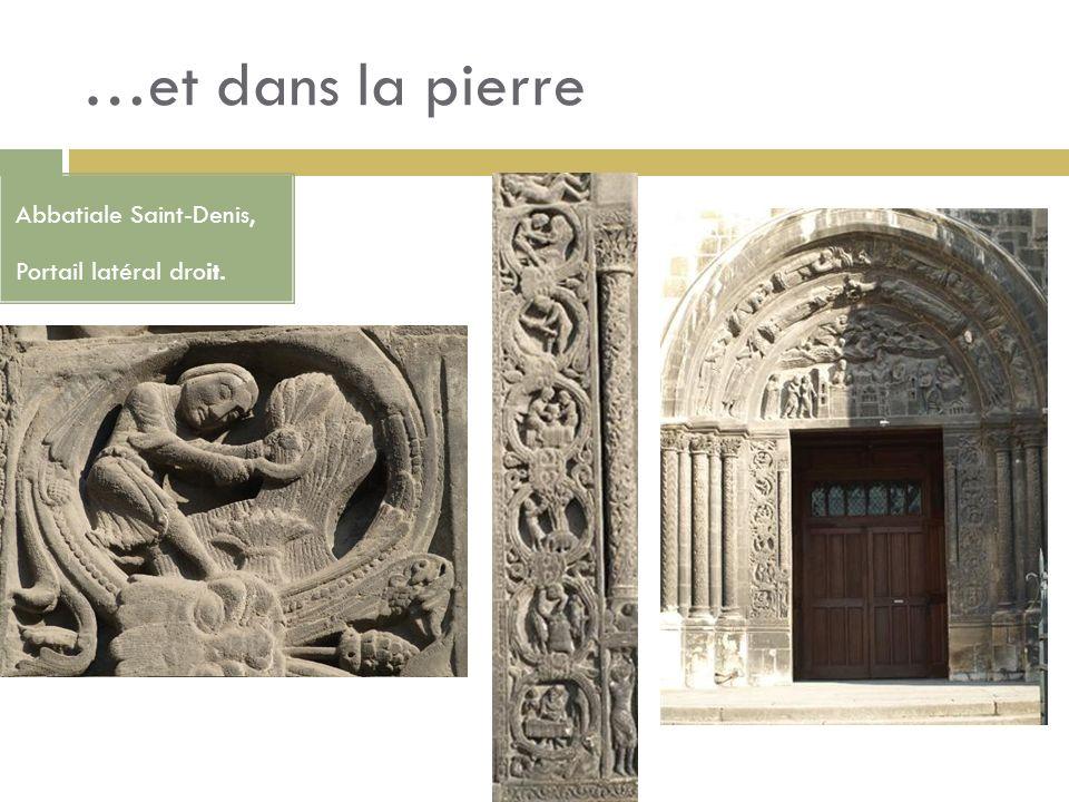 …et dans la pierre Abbatiale Saint-Denis, Portail latéral droit.
