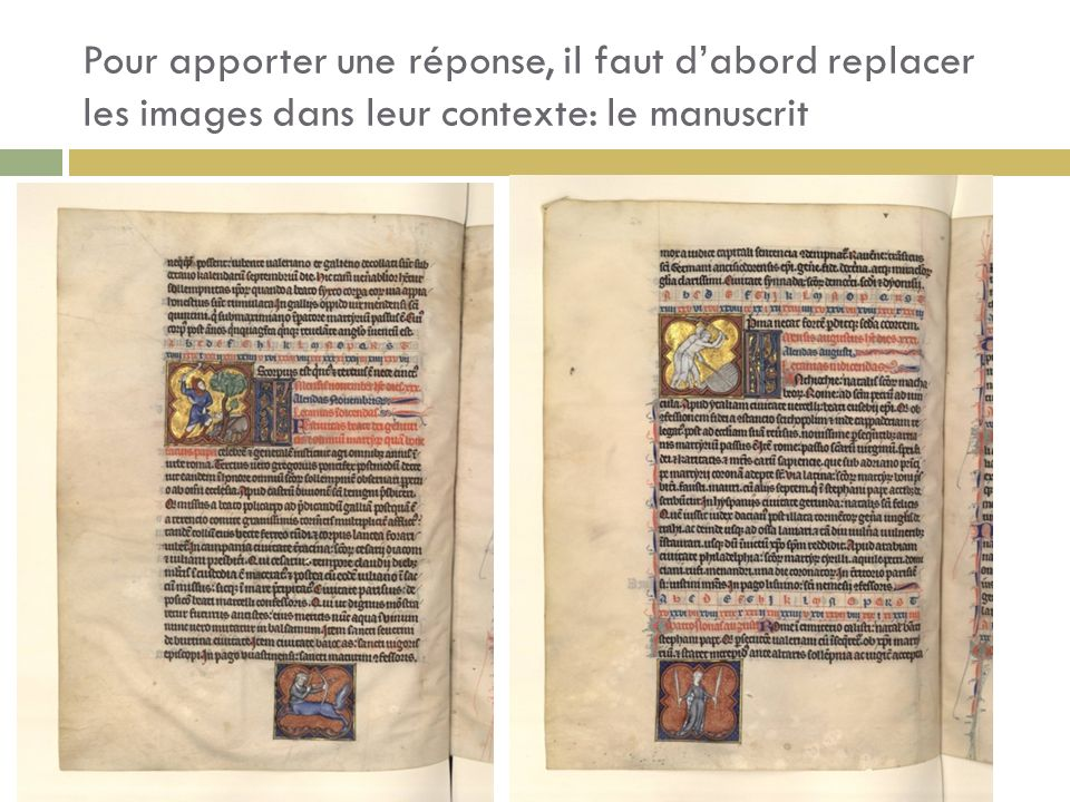Pour apporter une réponse, il faut dabord replacer les images dans leur contexte: le manuscrit