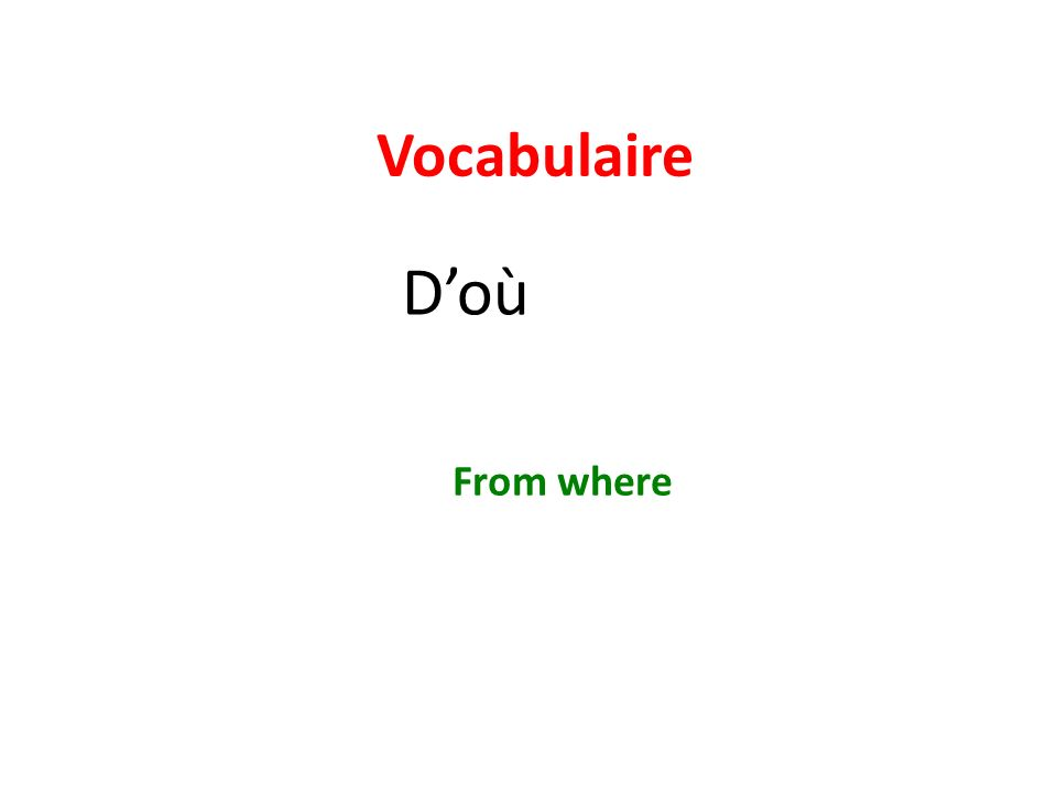 Vocabulaire Doù From where
