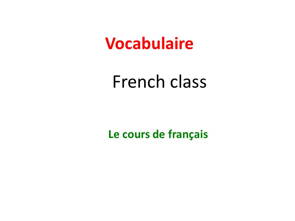 Vocabulaire French class Le cours de français