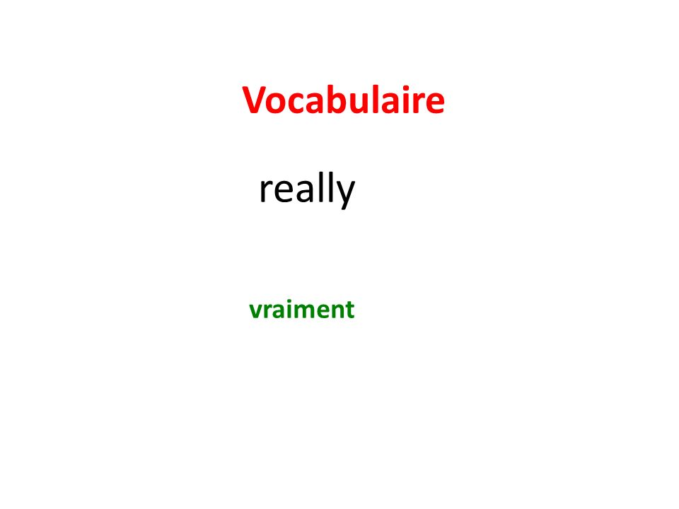 Vocabulaire really vraiment