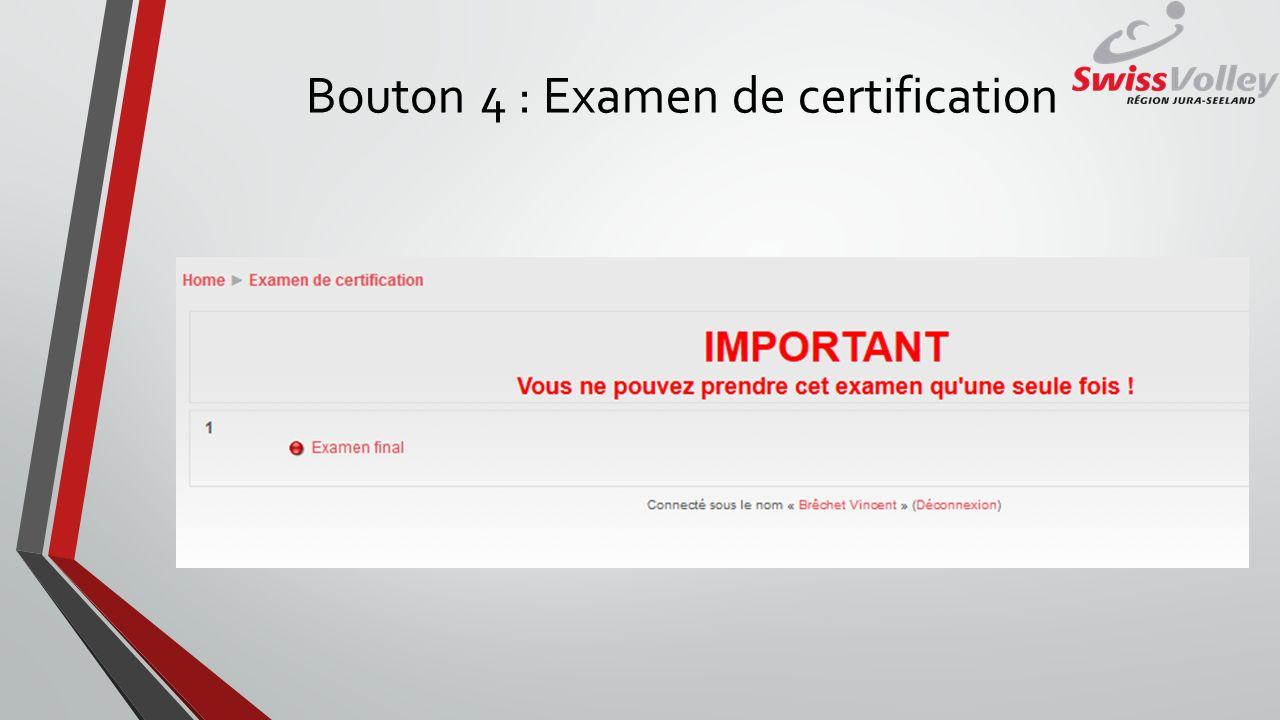 Bouton 4 : Examen de certification