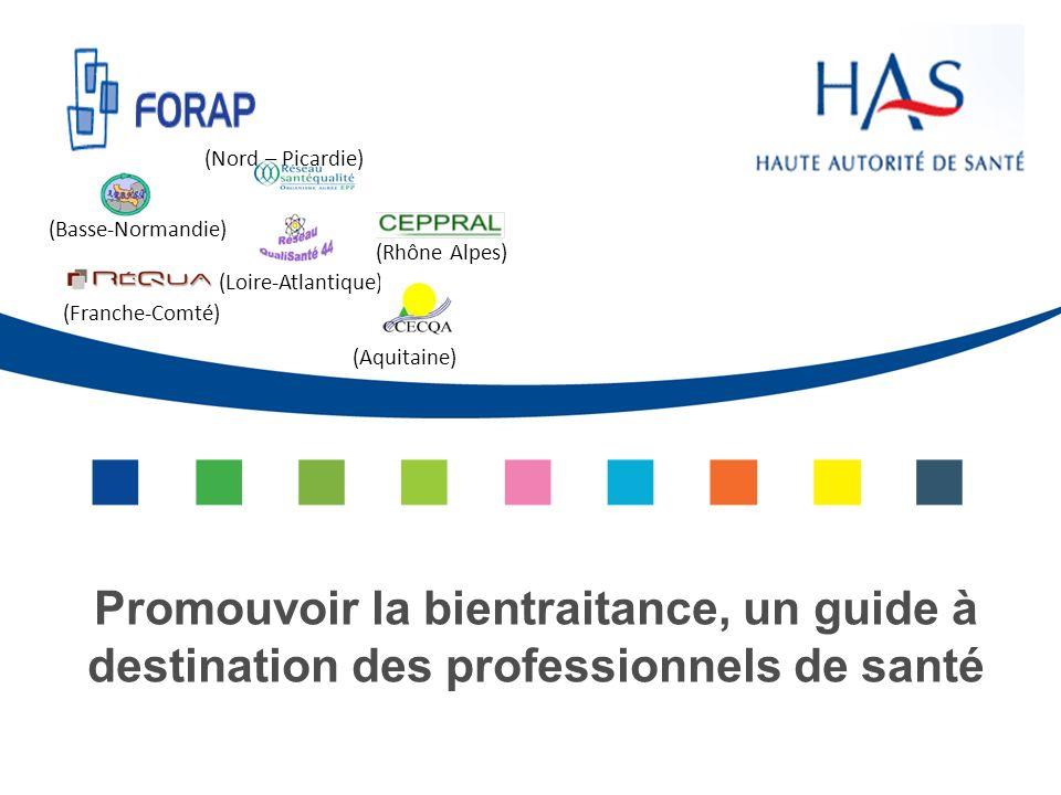 Promouvoir la bientraitance, un guide à destination des professionnels de santé (Basse-Normandie) (Nord – Picardie) (Franche-Comté) (Loire-Atlantique)