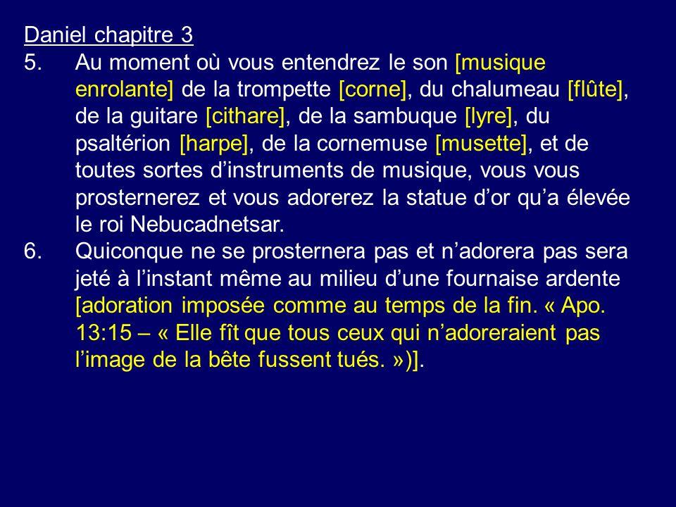 Daniel chapitre 3 5.Au moment où vous entendrez le son [musique enrolante] de la trompette [corne], du chalumeau [flûte], de la guitare [cithare], de
