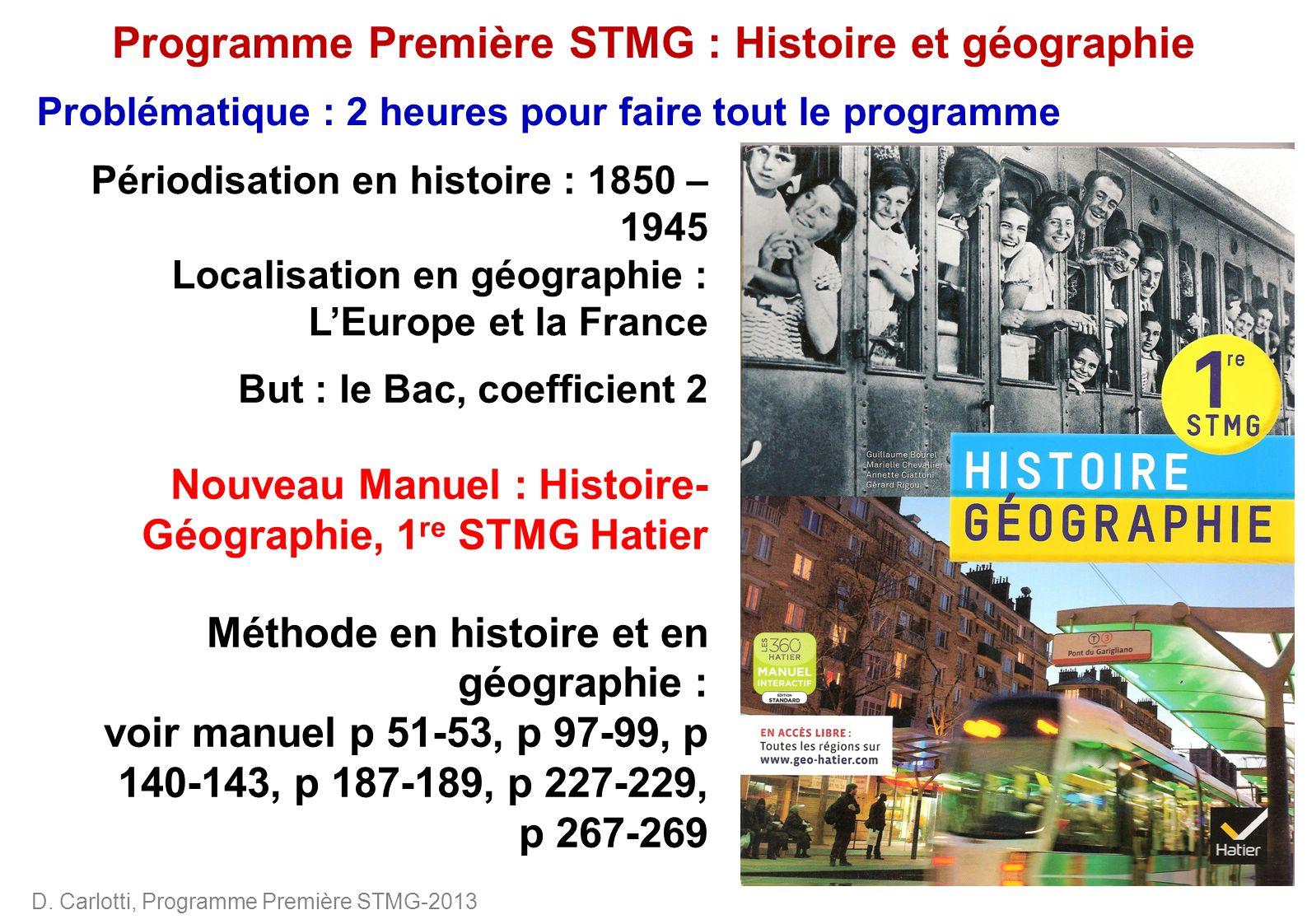 D. Carlotti, Programme Première STMG-2013 Programme Première STMG : Histoire et géographie Problématique : 2 heures pour faire tout le programme Pério