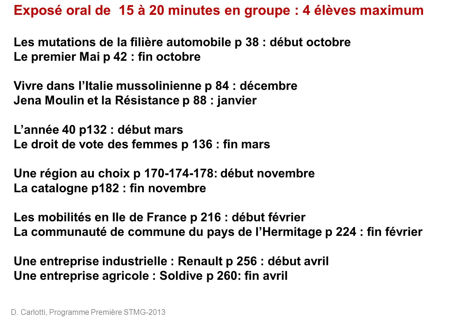 D. Carlotti, Programme Première STMG-2013 Exposé oral de 15 à 20 minutes en groupe : 4 élèves maximum Les mutations de la filière automobile p 38 : dé