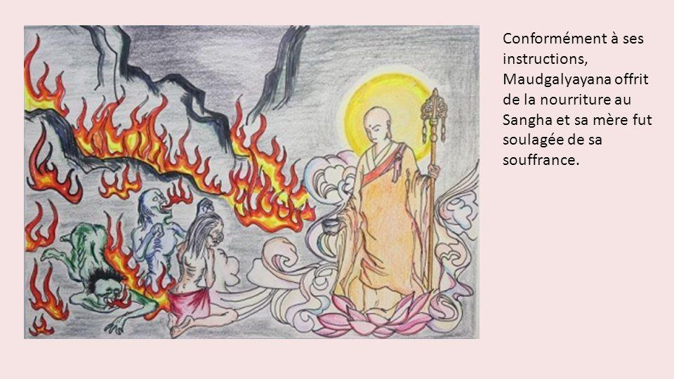 Conformément à ses instructions, Maudgalyayana offrit de la nourriture au Sangha et sa mère fut soulagée de sa souffrance.
