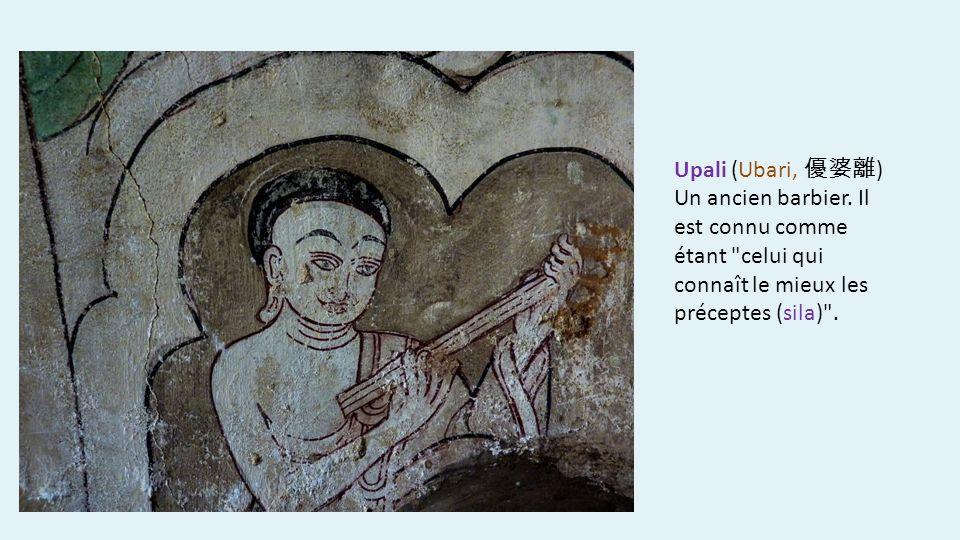Upali (Ubari, ) Un ancien barbier. Il est connu comme étant
