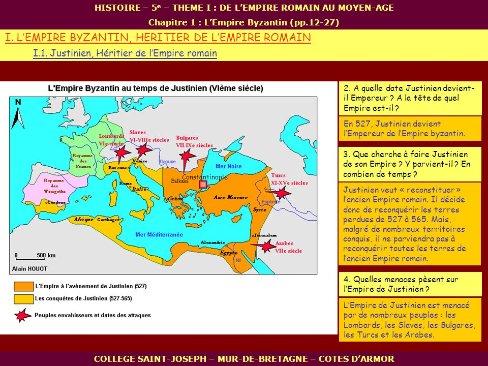 I. LEMPIRE BYZANTIN, HERITIER DE LEMPIRE ROMAIN I.1. Justinien, Héritier de lEmpire romain COLLEGE SAINT-JOSEPH – MUR-DE-BRETAGNE – COTES DARMOR HISTO