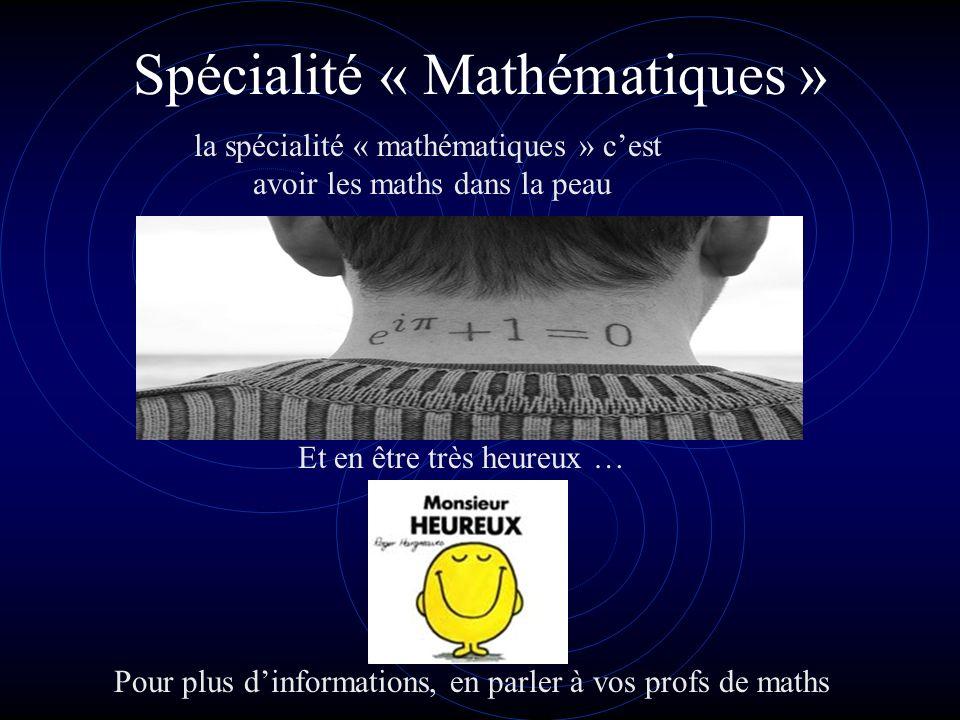Spécialité « Mathématiques » En conclusion, la spécialité « mathématiques nest pas :