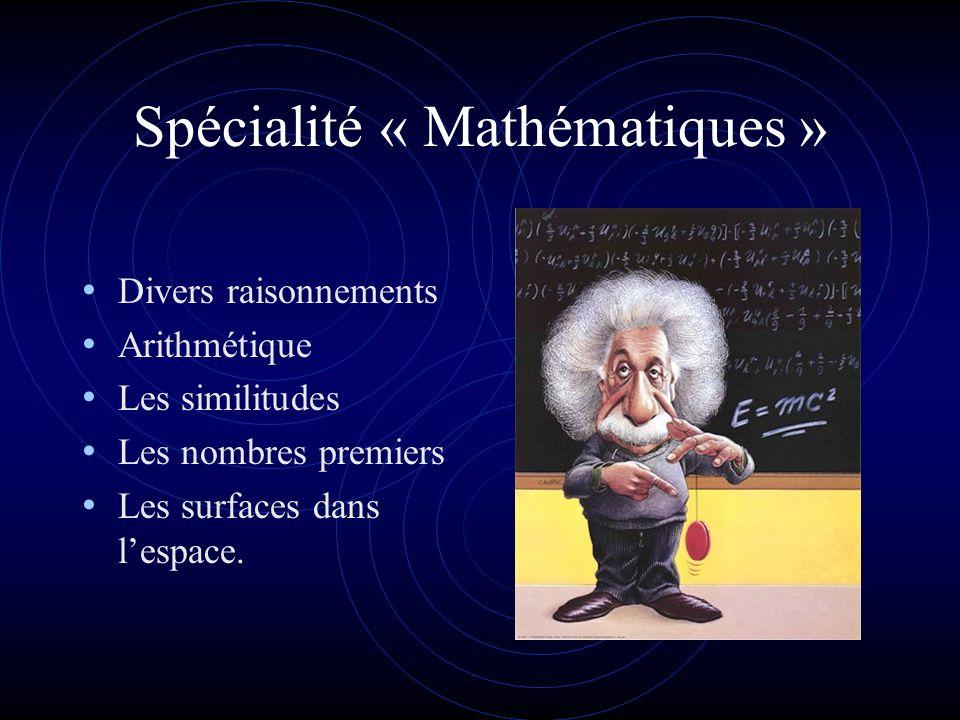 Spécialité « Mathématiques » 2 heures par semaine. Des cours et beaucoup dexercices. Des TP informatique. Des échanges. Des entraînements au tableau.
