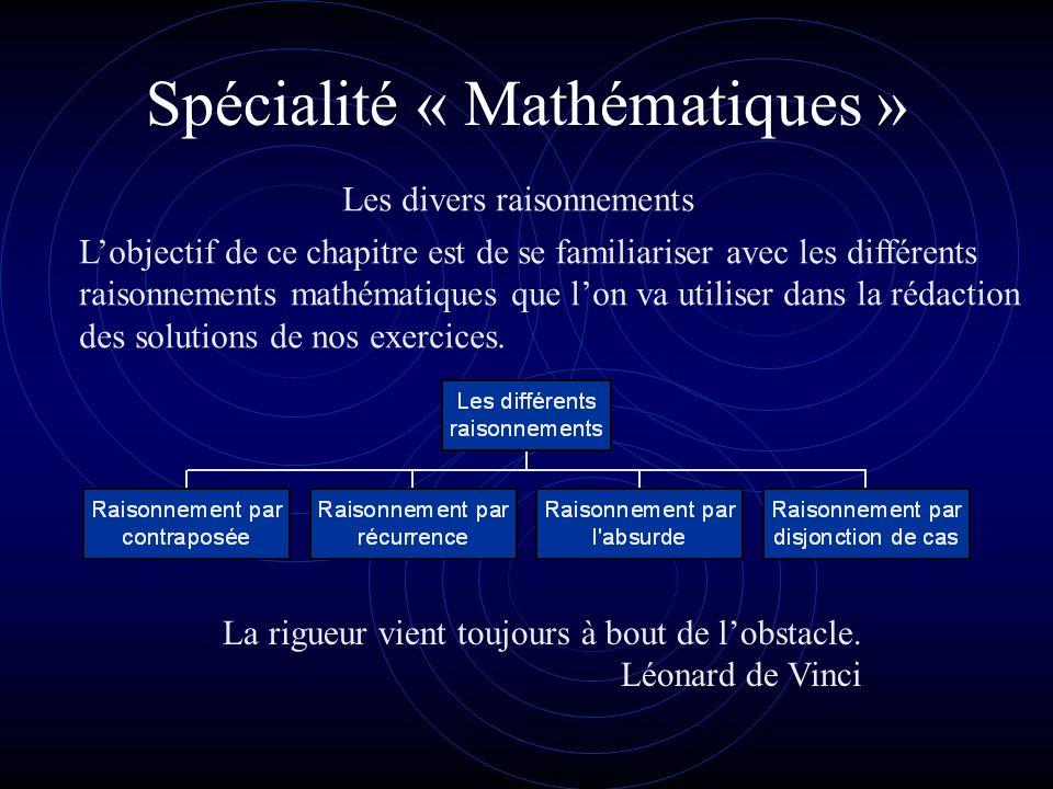 Spécialité « Mathématiques » Divers raisonnements Arithmétique Les similitudes Les nombres premiers Les surfaces dans lespace.