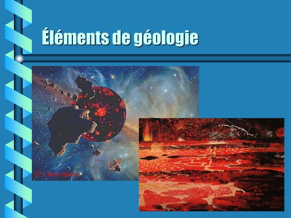 Éléments de géologie 2.3.3 Temps géologiques (p.29) Basés sur lévolution de la vie sur terre (ex: extinctions).