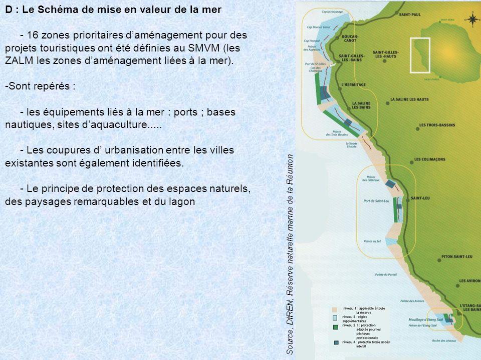 D : Le Schéma de mise en valeur de la mer - 16 zones prioritaires daménagement pour des projets touristiques ont été définies au SMVM (les ZALM les zo