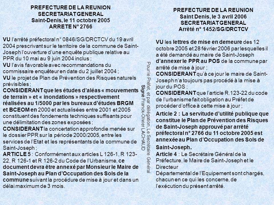 PREFECTURE DE LA REUNION SECRETARIAT GENERAL Saint-Denis, le 11 octobre 2005 ARRETE N° 2766 VU larrêté préfectoral n° 0846/SG/DRCTCV du 19 avril 2004