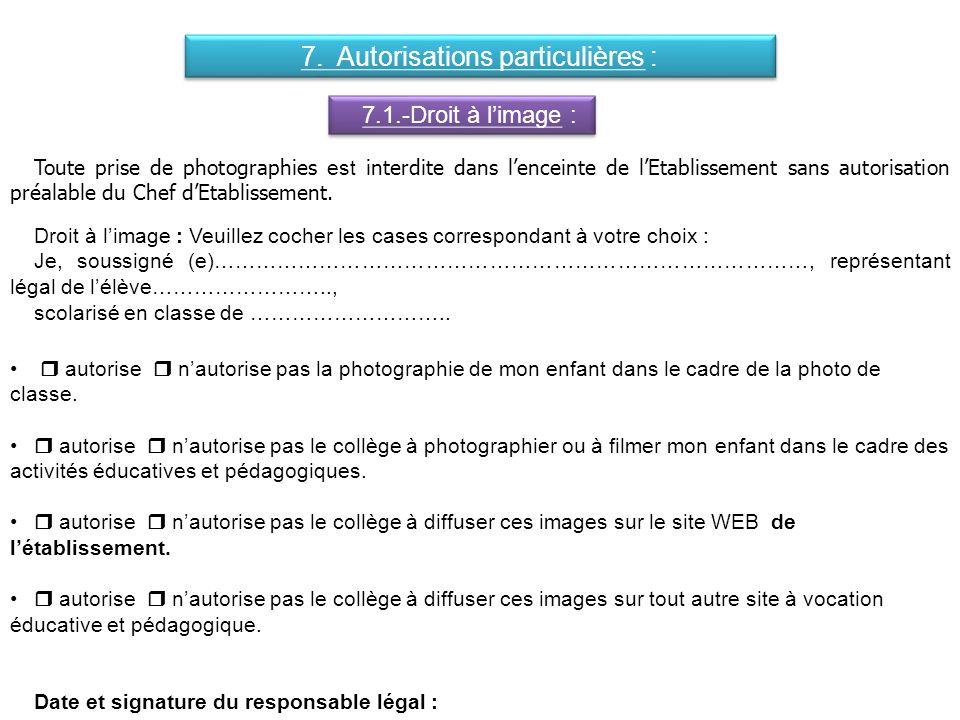 Toute prise de photographies est interdite dans lenceinte de lEtablissement sans autorisation préalable du Chef dEtablissement.