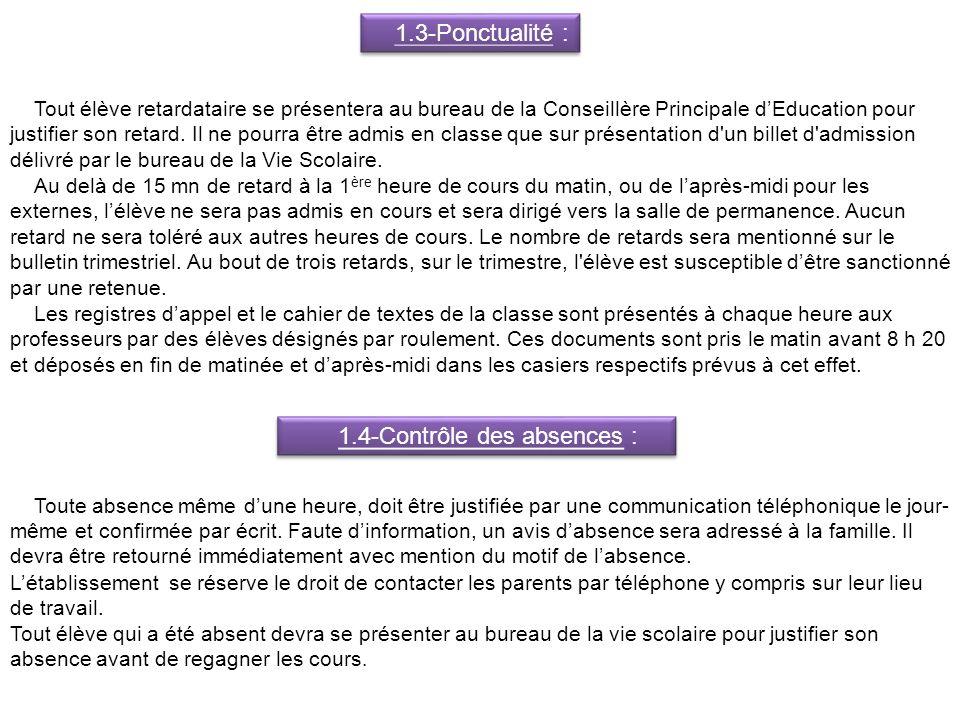 1.3-Ponctualité : Tout élève retardataire se présentera au bureau de la Conseillère Principale dEducation pour justifier son retard.