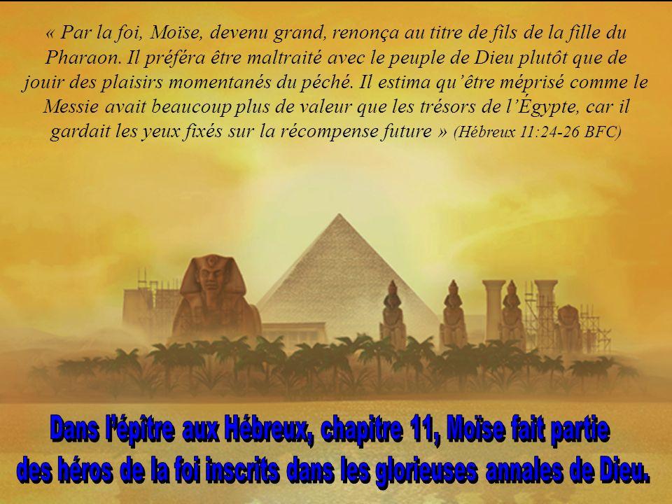 Vous est-il arrivé de penser au choix que Moïse dut faire lorsquil renonça à lÉgypte .